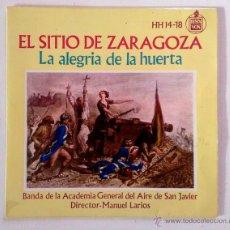 Discos de vinilo: DISCO 7PULGADAS - EL SITIO DE ZARAGOZA, LA ALEGRÍA DE LA HUERTA. Lote 52125628