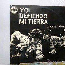 Discos de vinilo: GABRIEL SALINAS -YO DEFIENDO MI TIERRA-II. Lote 52127482