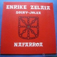 Discos de vinilo: ENRIKE ZELAIA SONIV JOLEA NAFARROA LP GATEFOLD . Lote 52127704