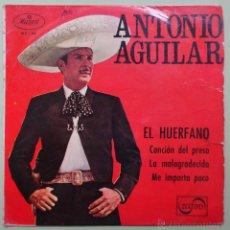 Discos de vinilo: ANTONIO AGUILAR. EL HUERFANO. Lote 52138674