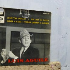 Discos de vinilo: LUIS AGUILE -QUE TAL DOLLY -Y 3 MAS. Lote 52147608