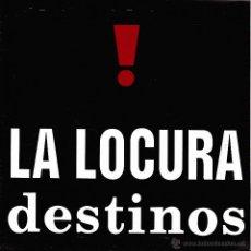 Discos de vinilo: LA LOCURA-DESTINOS SINGLE VINILO 1992 SPAIN. Lote 52154691
