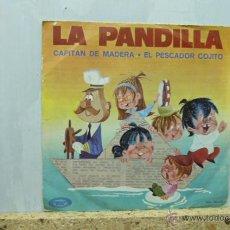 Discos de vinilo: LA PANDILLA -EL CAPITAN DE MADERA-. Lote 52162645