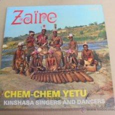 Discos de vinilo: ZAIRE - CHEM CHEM YETU / KINSHASA SINGERS & DANCERS - AFRO BEAT ? - SANGELA. Lote 52162769