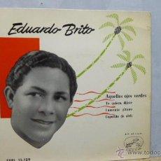 Discos de vinilo: EDUARDO BRITO-AQUELLOS OJOS NEGROS-. Lote 52163245