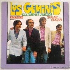 Discos de vinilo: DISCO 7PULGADAS - LOS GEMINIS - SOLAMENTE AMIGOS / SUGAR,SUGAR. Lote 52163589