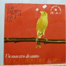 Discos de vinilo: LOS PAJAROS CANTAN -UN MAESTRO DEL CANTO -EL CANARIO DE HARZ-. Lote 52168296
