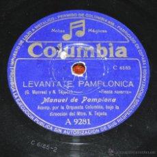 Discos de vinilo: DISCO DE PIZARRA DE MANUEL DE PAMPLONA, MAESTRO TEJADA, ED.COLUMBIA A 9281,LEVANTATE PAMPLONICA / CO. Lote 52287992