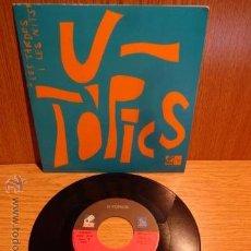 Discos de vinilo: U-TÒPICS. LES TARDES I LES NITS / SG / DISC MEDI-BLAU - 1990. MUY BUENA CALIDAD.***/***. Lote 52303149