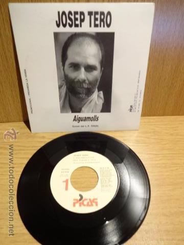 JOSEP TERO. AIGUAMOLLS / SG-PROMO 1 CARA / PICAP - 1991. CALIDAD LUJO. ****/**** (Música - Discos - Singles Vinilo - Cantautores Españoles)