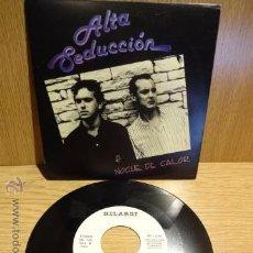 Discos de vinilo: ALTA SEDUCCIÓN. NOCHE DE CALOR / SG-PROMO / HILARGI - 1990. CALIDAD LUJO. ****/****. Lote 52303258