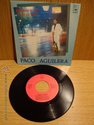 FIRMADO !! PACO AGUILERA. ME GUSTA TU CARA / SG / HORUS - 1988. MUY BUENA CALIDAD ****/*** (Música - Discos - Singles Vinilo - Flamenco, Canción española y Cuplé)