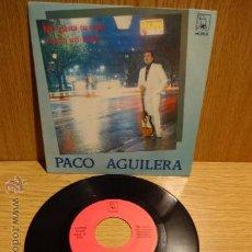 Discos de vinilo: FIRMADO !! PACO AGUILERA. ME GUSTA TU CARA / SG / HORUS - 1988. MUY BUENA CALIDAD ****/***. Lote 142687074
