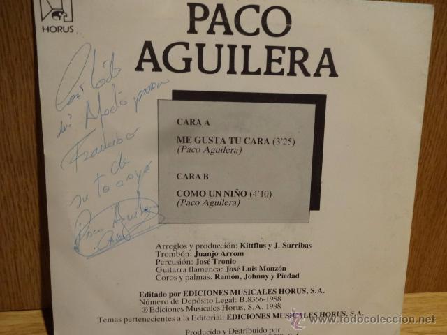 Discos de vinilo: FIRMADO !! PACO AGUILERA. ME GUSTA TU CARA / SG / HORUS - 1988. MUY BUENA CALIDAD ****/*** - Foto 2 - 142687074