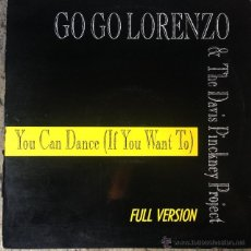 Discos de vinilo: GO GO LORENZO AND THE DAVIS PINCKNEY PROJECT - YOU CAN DANCE (IF YOU WANT TO) . MAXI SINGLE . 1986 . Lote 52310530