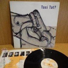 Discos de vinilo: TAXI TAT ? MISMO TÍTULO. LP / SALSETA DISCOS - 1992. CALIDAD LUJO. ****/****. Lote 164182530