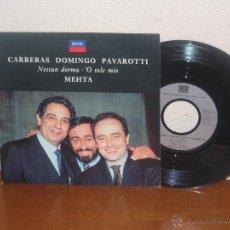 Discos de vinilo: LOS TRES TENORES (CARRERAS, DOMINGO & PAVAROTTI) 7´´ MEGA RARO WEST GERMANY 1990. Lote 52322513