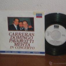 Discos de vinilo: LOS TRES TENORES (CARRERAS, DOMINGO & PAVAROTTI) 7´´ MEGA RARO PROMO WHITE LABEL ESPAÑA 1990. Lote 52322572