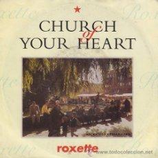 Discos de vinilo: ROXETTE - CHURCH OF YOUR HEART - SINGLE RARO DE 7 PULGADAS. Lote 52323366