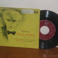Discos de vinilo: ARTURO TOSCANINI 7´´ MEGA RARO EXTENDED PLAY ESPAÑA . Lote 52324528