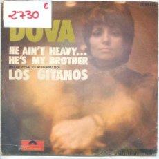 Disques de vinyle: DOVA / HE AIN'T HEAVY...HE'S MY BROTHER / LOS GITANOS (SINGLE 1971). Lote 52340313