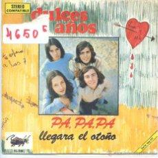 Discos de vinilo: DULCES AÑOS / PA,PA,PA, / LLEGARA EL OTOÑO (SINGLE PROMO 1973). Lote 52340461
