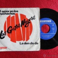 Discos de vinilo: LOS GATOS NEGROS - EL AMOR EN LOS MUCHACHOS / LA DEN DA DA // SINGLE // 1967. Lote 52355823