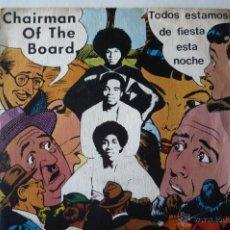 Discos de vinilo: CHAIRMAN OF THE BOARD -TODOS ESTAMOS DE FIESTA ESTA NOCHE -. Lote 52357562