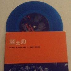 Discos de vinilo: SINGLE EP VINILO DE COLOR AZUL H2O IT WAS A GOOD DAY I WANT MORE HARDCORE NYHC. Lote 52366220
