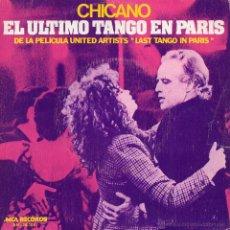 Discos de vinilo: CHICANO -.FILM EL ULTIMO TANGO EN PARIS, SG, EL ULTIMO TANGO EN PARIS + 1, AÑO 1973. Lote 52366257