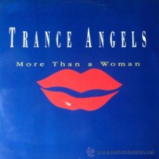Discos de vinilo: TRANCE ANGELS - MORE THAN A WOMAN . MAXI SINGLE . 1996 MAX MUSIC . Lote 52366702