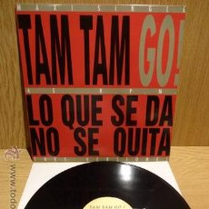 Discos de vinilo: TAM TAM GO. LO QUE SE DA NO SE QUITA. MAXI SG / EMI - 1993. BUENA CALIDAD. ***/***. Lote 52368818