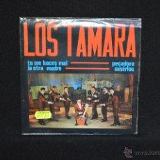 Discos de vinilo: LOS TAMARA - TU ME HACES MAL +3 - EP. Lote 52372418
