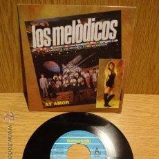 Discos de vinilo: LOS MELÓDICOS. AY AMOR.SG / FONOMUSIC - 1992. BUENA CALIDAD. ***/***. Lote 52374208