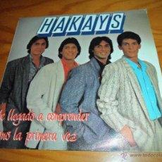 Discos de vinilo: HAKAYS - HE LLEGADO A COMPRENDER / COMO LA PRIMERA VEZ - PHILIPS 1988 - . Lote 52375106