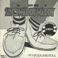 Discos de vinilo: SHOWADDY WADDY SINGLE SELLO EDIGSA AÑO 1982 EDITADO EN ESPAÑA . Lote 52390870