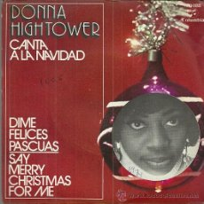 Discos de vinilo: DONNA HIGHTOWER CANTA A LA NAVIDAD SINGLE SELLO COLUMBIA AÑO 1971 EDITADO EN ESPAÑA PROMOCIONAL. Lote 52398159