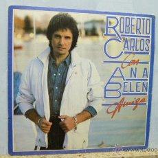 Discos de vinilo: ROBERTO CARLOS CON ANA BELEN -AMIGA-. Lote 52401912