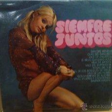 Discos de vinilo: SIEMPRE JUNTOS -LP-. Lote 52426090