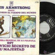 Discos de vinilo: LOUIS ARMSTRONG SINGLE TENEMOS TODO EL TIEMPO DEL MUNDO B.S.O. 007 AL SERVICIO SECRETO DE SU MAJESTA. Lote 52428864
