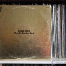 Discos de vinilo: GRAND FUNK RAILROAD. WE´RE AN AMERICAN BAND, EMI-CAPITOL, 1973, 1ª EDIC ORIG, MADE SPAIN, LP. Lote 52438409