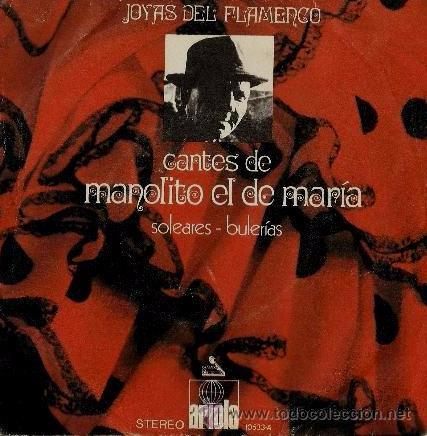 MANOLITO EL DE MARÍA - JOYAS DEL FLAMENCO - 1972 (Música - Discos - Singles Vinilo - Flamenco, Canción española y Cuplé)