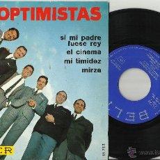 Discos de vinilo: LOS OPTIMISTAS EP SI MI PADRE FUESE REY`+ 3.1966-ESCUCHADO /2. Lote 52457853