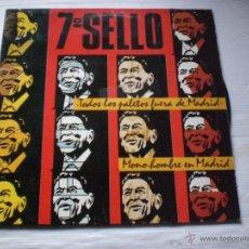 Discos de vinilo: 7º SELLO (SEPTIMO SELLO) TODOS LOS PALETOS FUERA DE MADRID 1985 MOVIDA MADRILEÑA BUEN ESTADO DE USO. Lote 71435510