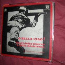 Discos de vinilo: O BELLA CIAO - CANTI DELLA GUERRA E DELLA RESISTENZA - LP PUBLIDISCO MADE ITALY. Lote 52476399