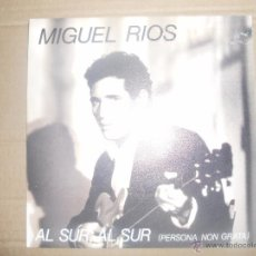 Discos de vinilo: MIGUEL RIOS (SN) AL SUR, AL SUR AÑO 1991 - EDICION PROMOCIONAL. Lote 52476577