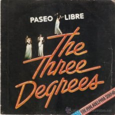 Discos de vinilo: SINGLE THE THREE DEQREES - PASEO LIBRE -EDITADO EN ESPAÑA 1976. Lote 52483309
