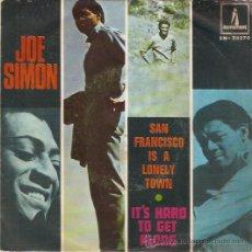 Discos de vinilo: SINGLE JOE SIMON -SAN FRANCISCO IS A LONELY TOWN . EDITADO EN ESPAÑA 1969. Lote 52483342