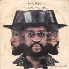 Discos de vinilo: SINGLE BILLY PAUL - YO Y LA SRA JONES EDITADO EN ESPAÑA CBS 1973. Lote 52483700
