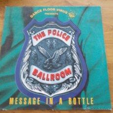 Discos de vinilo: THE POLICE BALLROOM. MESSAGE IN A BOTTLE MAXI 12. Lote 52487190
